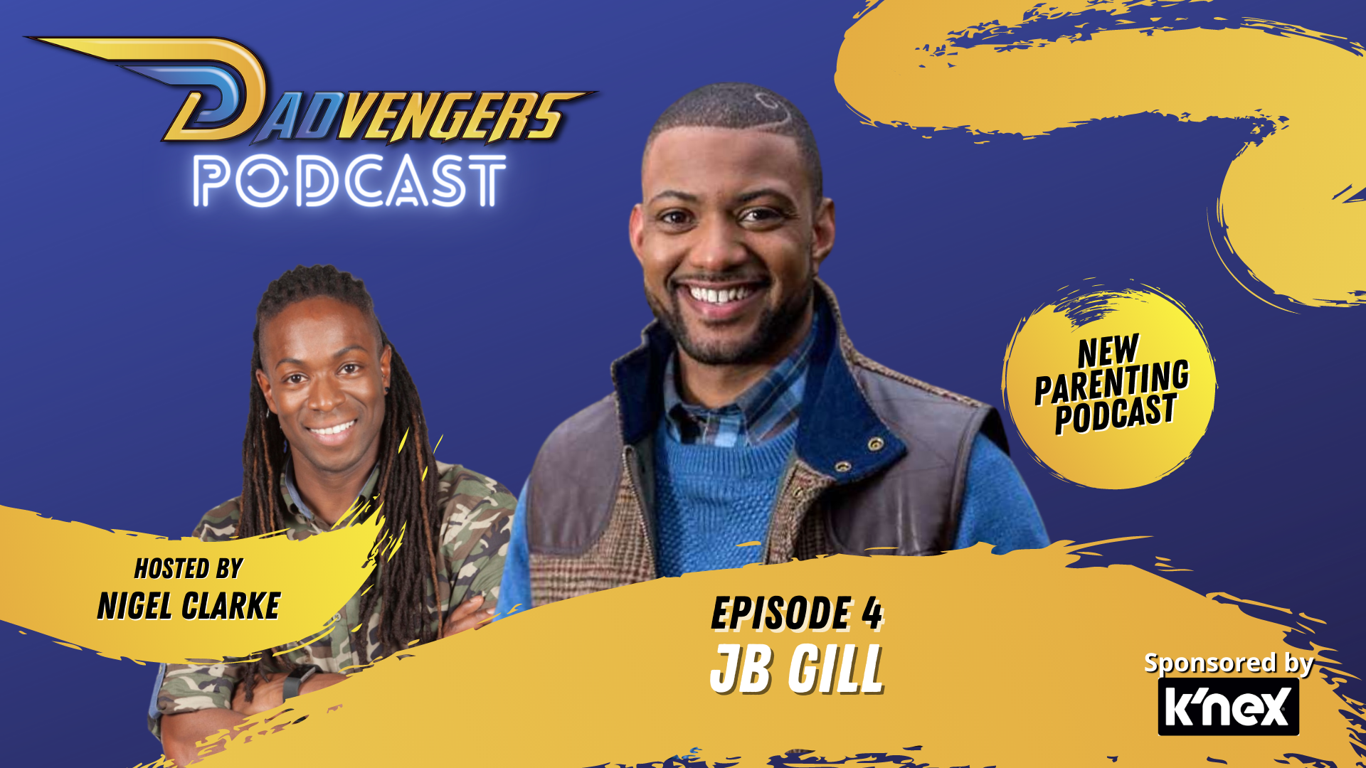 Dadvengers Podcast Ep 4 - JB Gill