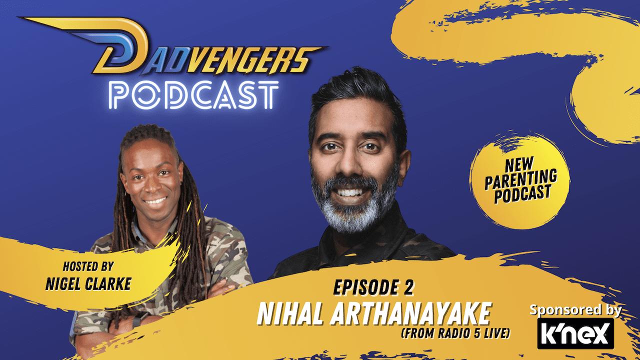 Dadvengers Podcast Episode 2 - Nihal Arthanayake