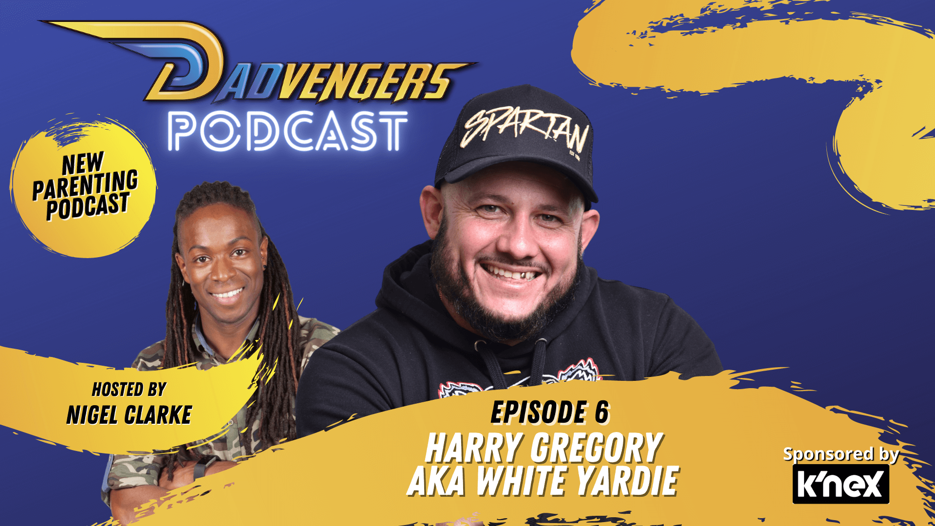 Dadvengers Podcast Episode 6 - Harry Gregory aka White Yardie
