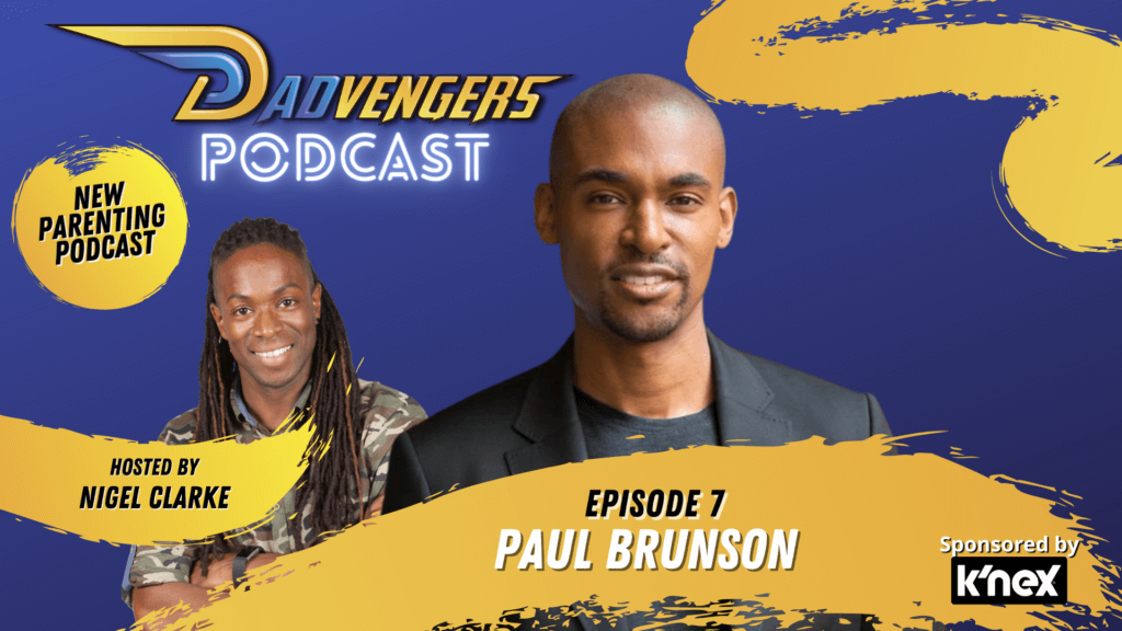 Dadvengers Podcast Episode 7 - Paul Brunson
