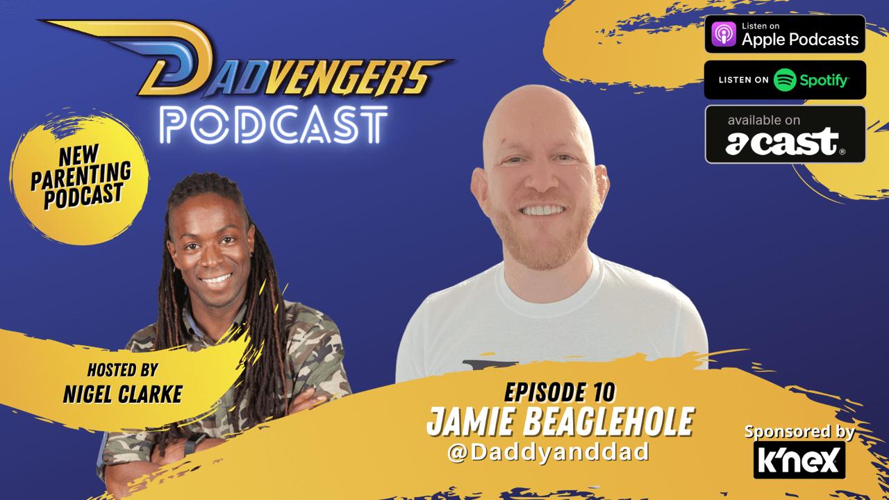 Dadvengers Podcast Ep 10 - Jamie Beaglehole