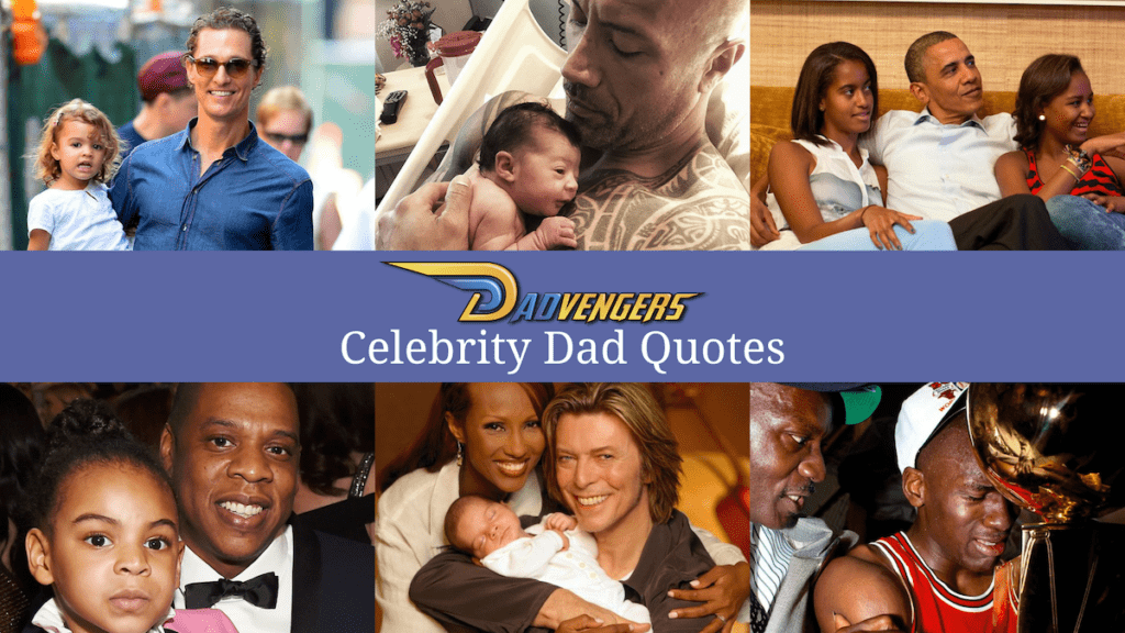 Dadvengers Best Celebrity Dad Quotes