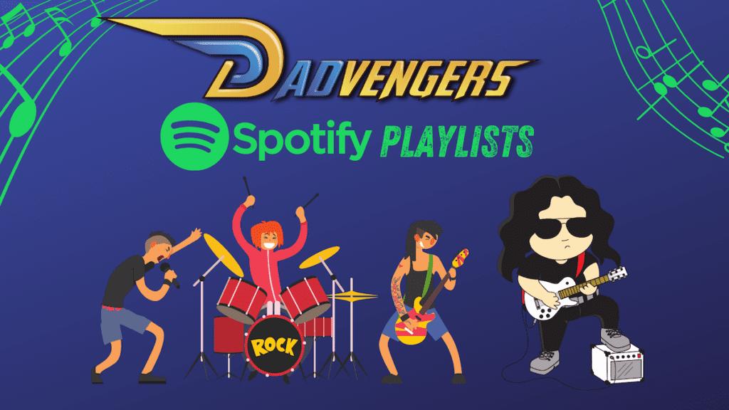 Dadvengers Spotify Playlists