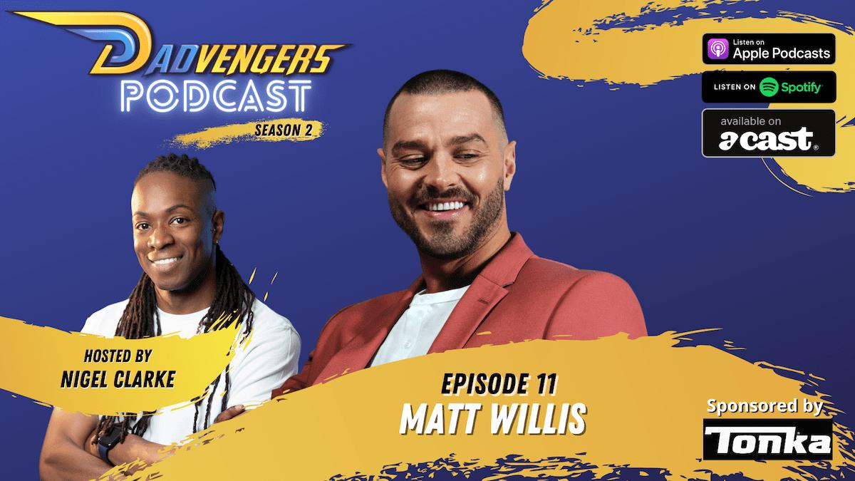 Dadvengers Podcast Ep 11 - Matt Willis