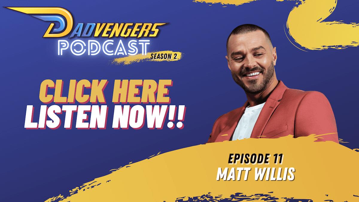 Dadvengers Podcast Ep 11 - Matt Willis Webslider