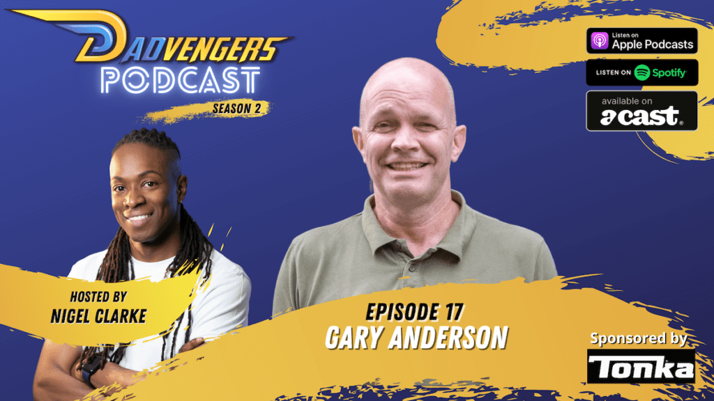 Dadvengers Podcast Episode 17 - Gary Anderson